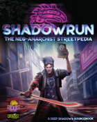 Review – Shadowrun: Neo-Anarchist Streetpedia